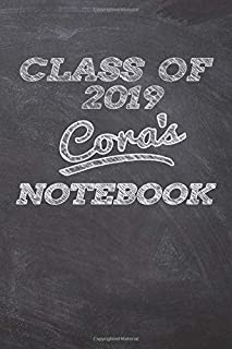 CLASS OF 2019 Cora's NOTEBOOK: Great Personalized Wide Ruled Lined Journal School Graduate Notebook