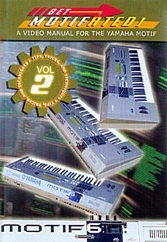 Get Motifated: A Video Manual for the Yamaha Motif Volume 2