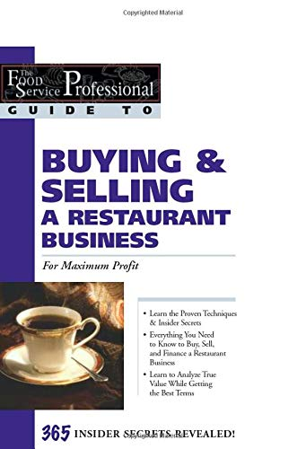 The Food Service Professionals Guide To Buying & Selling a Restaurant Business: For Maximum Profit: 02