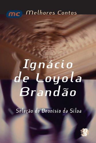 Melhores contos Ignácio de Loyola Brandão: seleção de Deonísio Da Silva