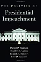 The Politics of Presidential Impeachment (SUNY Series in American Constitutionalism)