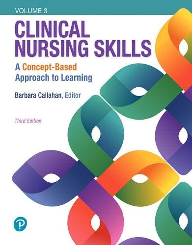 Compare Textbook Prices for Clinical Nursing Skills: A Concept-Based Approach, Volume III 3 Edition ISBN 9780134616834 by Callahan, Barbara