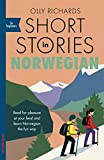 Short Stories in Norwegian for Beginners: Read for pleasure at your level, expand your vocabulary and learn Norwegian the fun way! (Foreign Language Graded Reader Series)