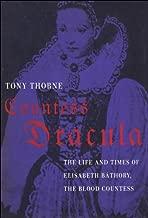 Countess Dracula: The Life and Times of Elisabeth Bathory, the Blood Countess
