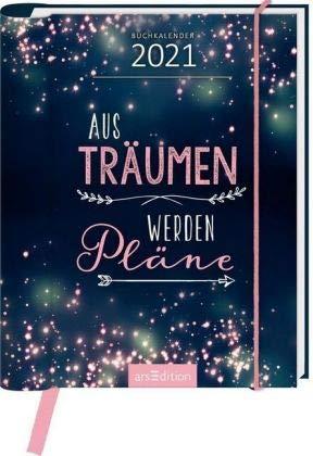 Aus Träumen werden Pläne - Kalenderbuch A6 - Kalender 2021 - arsEdition-Verlag - Taschenkalender mit Sprüchen und Zitaten - Eine Woche auf zwei Seiten - 12,4 cm x 15,4 cm