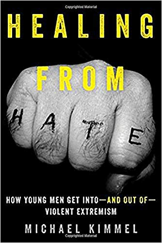 Healing from Hate: How Young Men Get Into- and Out of -Violent Extremism