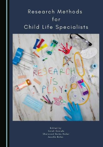 Compare Textbook Prices for Research Methods for Child Life Specialists 1 Edition ISBN 9781527564954 by Sarah Daniels, Sherwood Burns-Nader, Jessika  Boles,Sarah Daniels, Sherwood Burns-Nader, Jessika  Boles