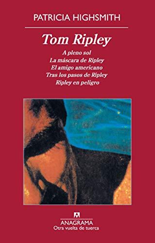 Tom Ripley: A pleno sol. La máscara de Ripley. El amigo americano. Tras los pasos de Ripley. Ripley en peligro (Otra vuelta de tuerca)