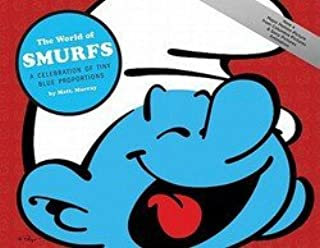 Matt Murray: The World of Smurfs : A Celebration of Tiny Blue Proportions [With Poster] (Hardcover); 2011 Edition
