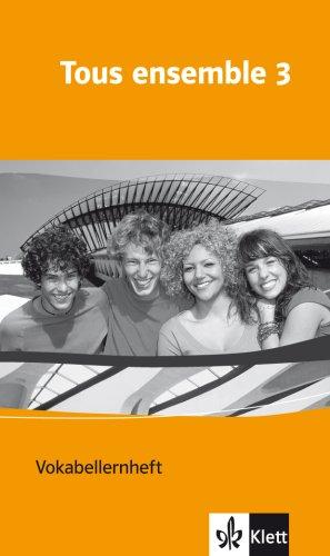 Tous ensemble 3: Vokabellernheft Band 3 (Tous ensemble. Ausgabe ab 2004)