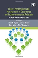 Policy, Performance and Management in Governance and Intergovernmental Relations: Transatlantic Perspectives