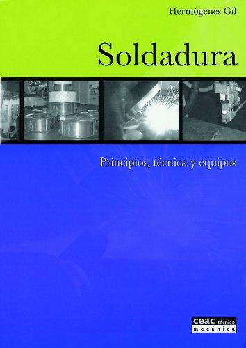 Soldadura: Principios, técnica y equipos (TÉCNICO)