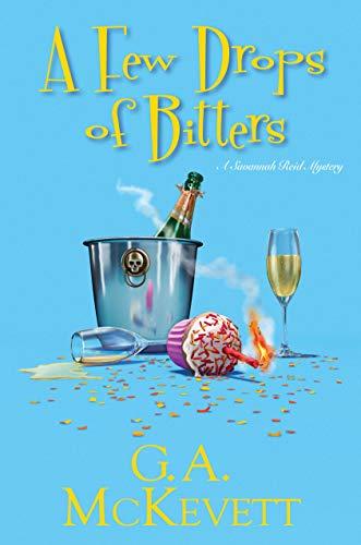 A Few Drops of Bitters (A Savannah Reid Mystery Book 26) by [G. A. McKevett]