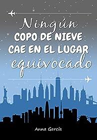 Ningún copo de nieve cae en el lugar equivocado par Anna García