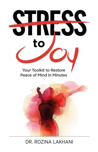 Stress to Joy: Your Proven Toolkit to Restore Peace of Mind in Minutes