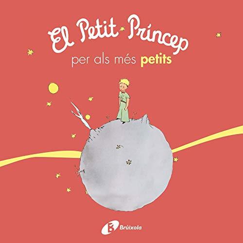El petit príncep per als més petits (Catalá - A PARTIR DE 0 ANYS - PERSONATGES - El petit príncep)