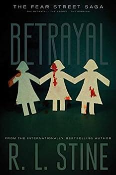 Betrayal  The Betrayal  The Secret  The Burning  Fear Street Saga