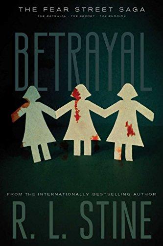 Betrayal: The Betrayal; The Secret; The Burning (Fear Street Saga)