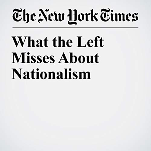What the Left Misses About Nationalism audiobook cover art