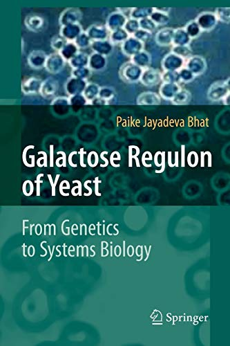 Galactose Regulon of Yeast: From Genetics to Systems Biology