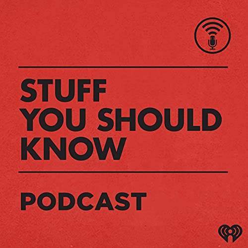 Stuff You Should Know Podcast By iHeartRadio cover art