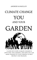 Climate Change: You, and Your Garden.