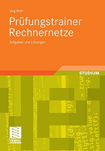 Prüfungstrainer Rechnernetze: Aufgaben und Lösungen (German Edition)