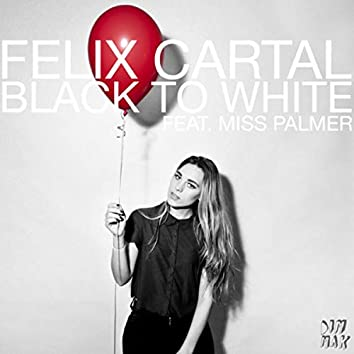 Black To White (feat. Miss Palmer)