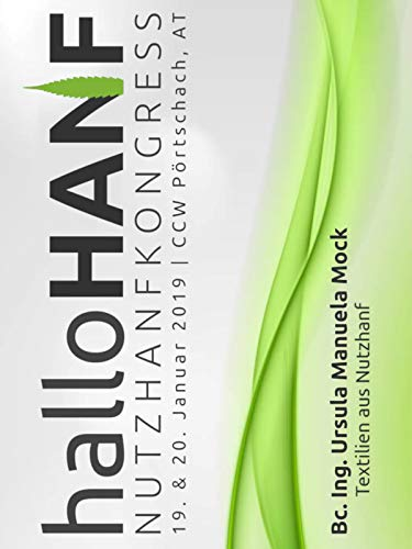 Bc. Ing. Ursula Manuela Mock - Textilien aus Nutzhanf [6/10] (halloHANF Nutzhanf-Kongress 2019)