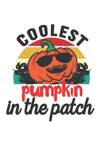 Coolest Pumpkin In The Patch Vintage: Lined Journal Notebook for Halloween, Funny Halloween Pumpkin Retro Vintage Gifts, 120 Pages, 6x9 Inches