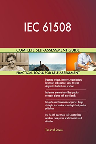IEC 61508 All-Inclusive Self-Assessment - More than 710 Success Criteria, Instant Visual Insights, Comprehensive Spreadsheet Dashboard, Auto-Prioritized for Quick Results