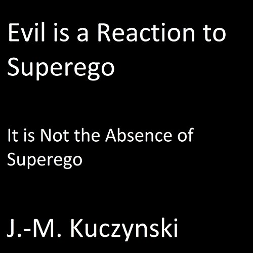 Evil Is a Reaction to Superego audiobook cover art