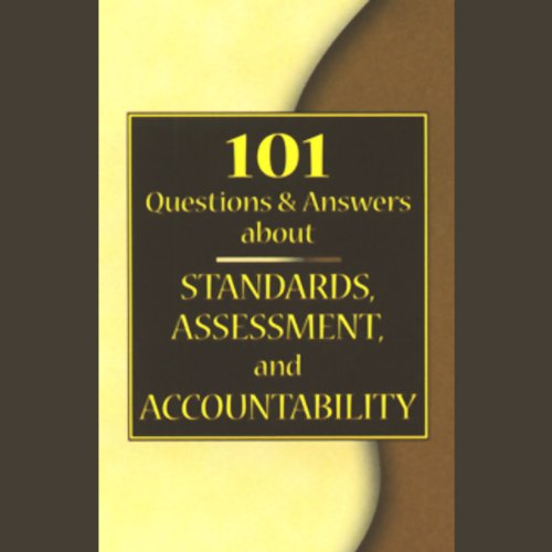 101 Questions & Answers About Standards, Assessment, and Accountability cover art