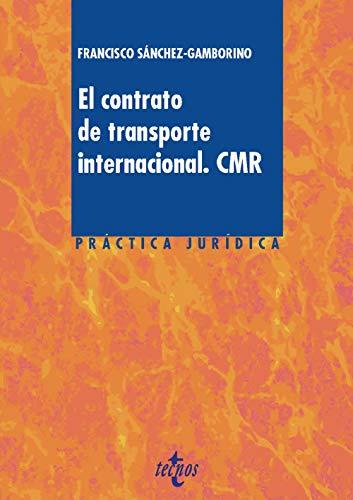 El contrato de transporte internacional. CMR (Derecho - Práctica Jurídica)