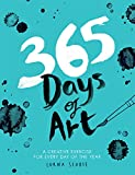 365 Days of Art: A Creative Exercise for Every Day of the Year...