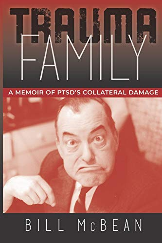 Trauma Family: A Memoir of PTSD's Collateral Damage