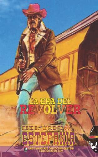 La era del revólver (Colección Oeste)