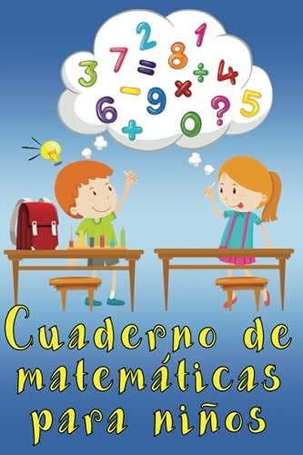 Cuaderno de matemáticas para niños: Cuaderno pequeño con cuadrados de 1cm de ancho para los primeros años de colegio, 110 páginas, tamaño A5 (14,8 x 21 cm)