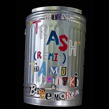 Trash (Tha Mid City Kid Remix)