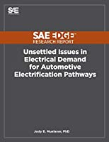 Unsettled Issues in Electrical Demand for Automotive Electrification Pathways