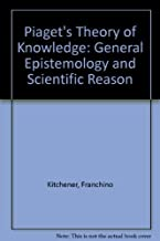 Piaget's Theory of Knowledge: Genetic Epistemology and Scientific Reason