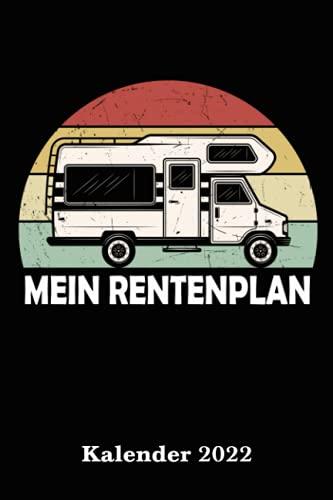 Kalender für Camper 2022 Mein Rentenplan: Der Camper Kalender A5 mit Seiten für persönliche Daten, wichtige Kontaktdaten und extra Platz für ... als Planer, Tagebuch, Info Heft zu verwenden.