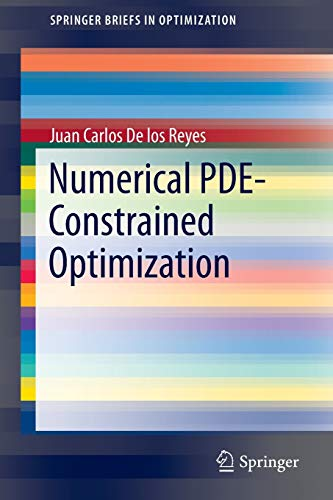 Numerical PDE-Constrained Optimization (SpringerBriefs in Optimization)