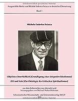 Objektive Innerlichkeit; Akt und Sein: Ausgewaehlte Werke von Michele Federico Sciacca in deutscher Uebersetzung, Bd. 1