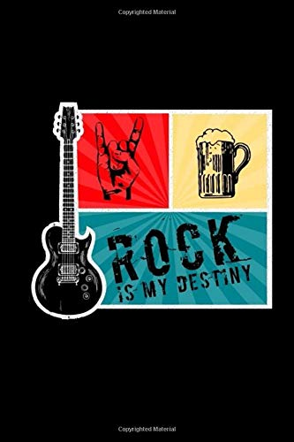 Rock is My Destiny: Music Motivational Notebook, Journal, Diary (100 Pages, notes in line, 6 x 9)