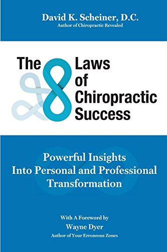 Compare Textbook Prices for The 8 Laws of Chiropractic Success: Powerful Insights Into Personal and Professional Transformation 1 Edition ISBN 9781732363243 by Scheiner, Dr. David K.