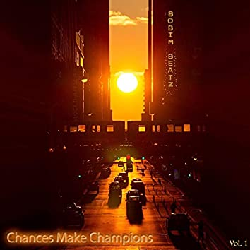 Chances Make Champions, Vol. 1 (Instrumental)
