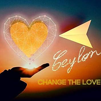 Change the Love