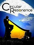 Circular Resonance
