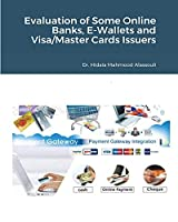Evaluation of Some Online Banks, E-Wallets and Visa/Master Cards Issuers